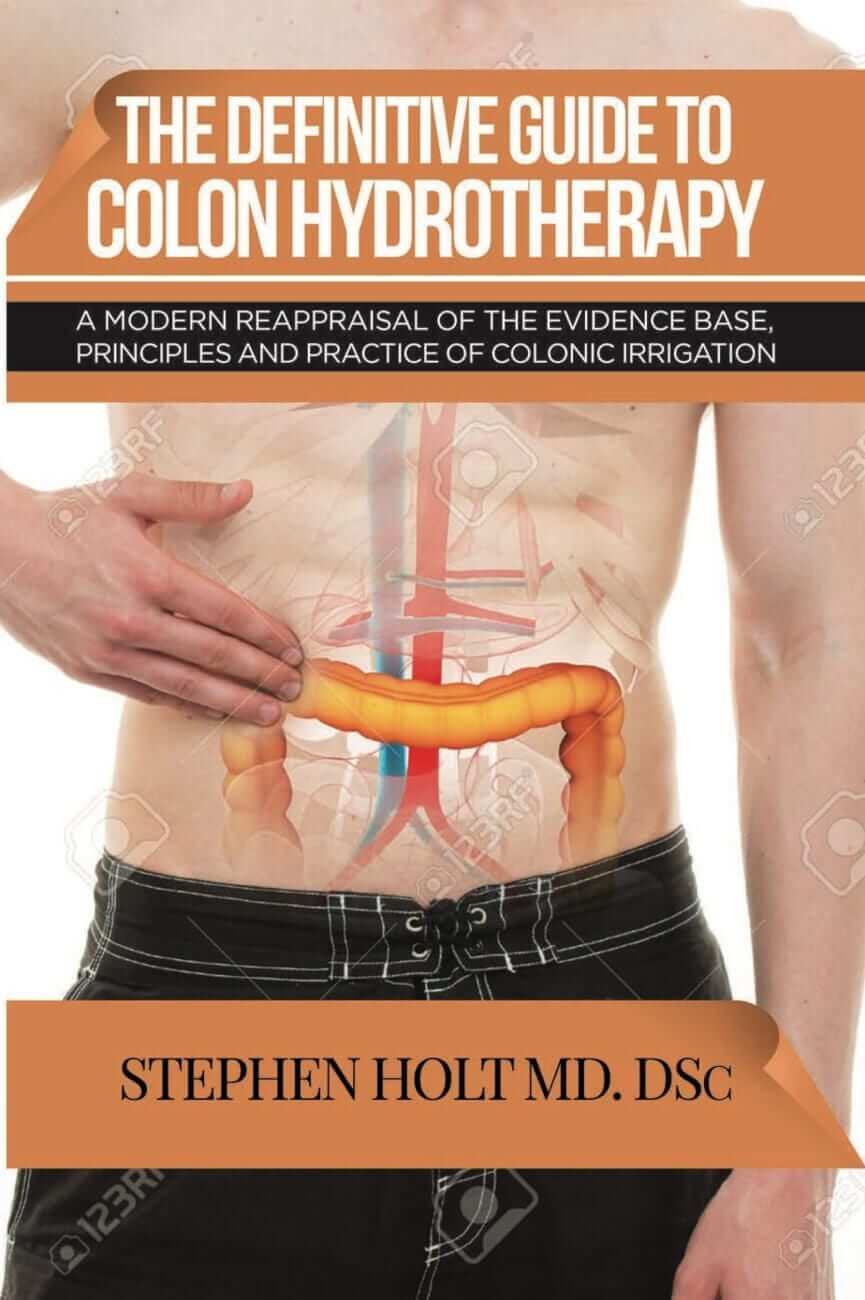 The Definitive Guide to Colon Hydrotherapy